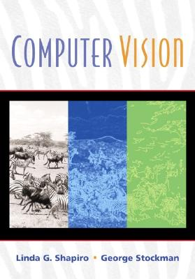 Computer Vision By Shapiro, Linda G./ Stockman, George C.