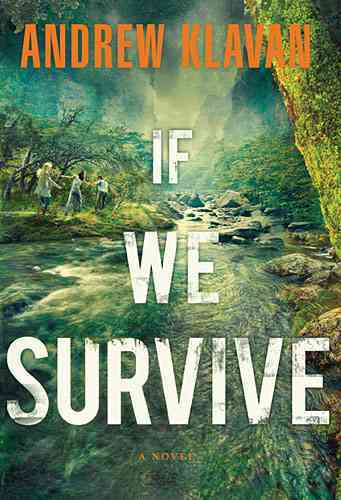 If We Survive By Klavan, Andrew